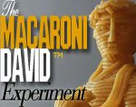The Macaroni David Experiment